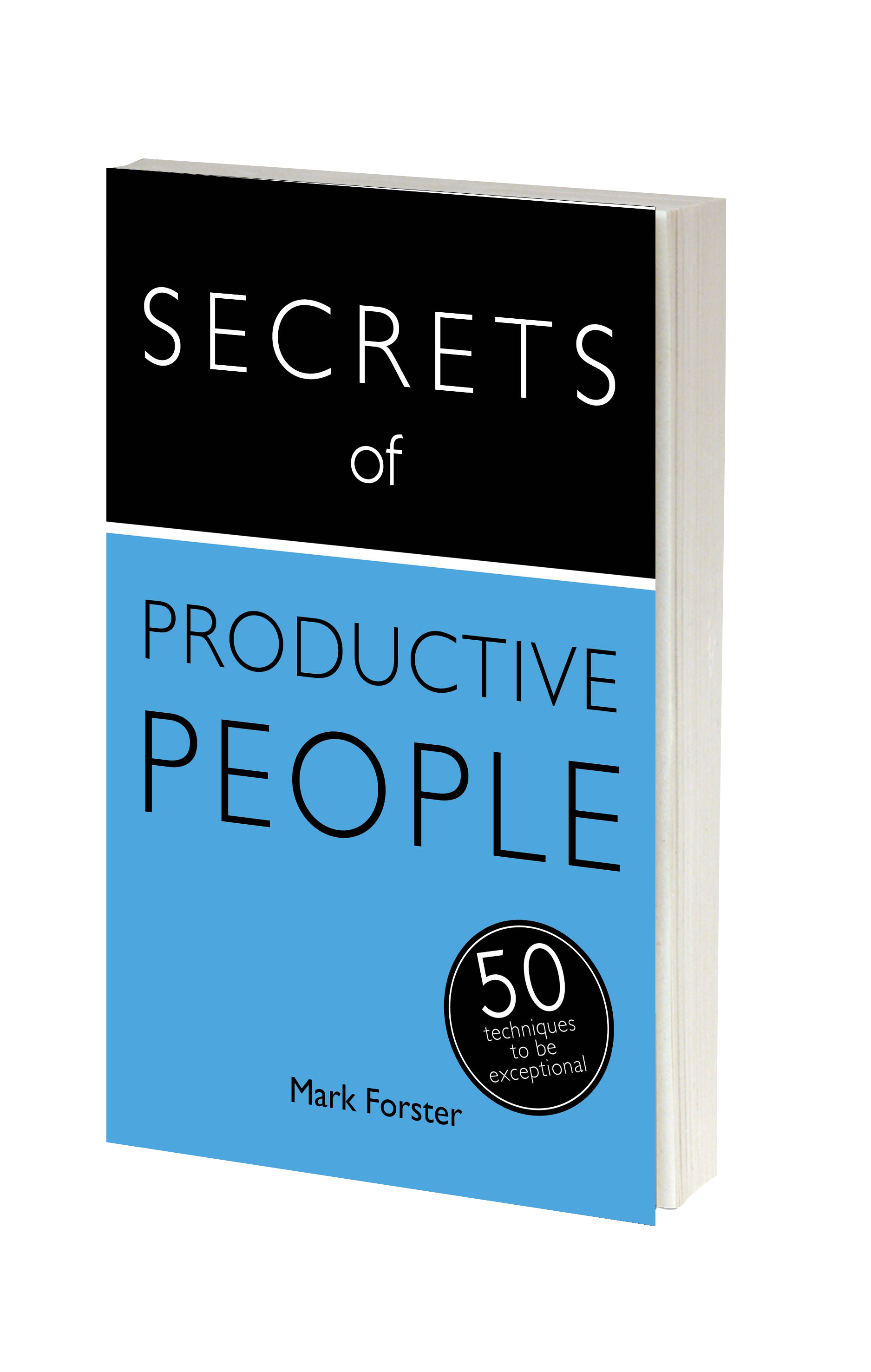 Secrets of Influential People: 50 Techniques to Persuade People (Secrets of Success series Book 10)